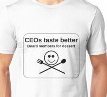 CEOs taste better Unisex T-Shirt