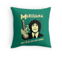 Can't we all just get a bong? Throw Pillow
