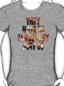 They Hate UsCause They Aint Us T-Shirt