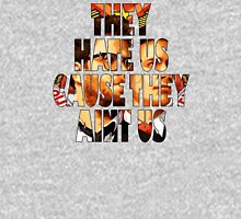 They Hate UsCause They Aint Us Unisex T-Shirt