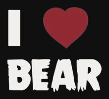 I Love Bear - Tshirts & Hoddies by RaymondsJessica