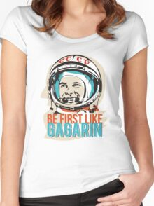 Be first like Yuri Gagarin.  Women's Fitted Scoop T-Shirt
