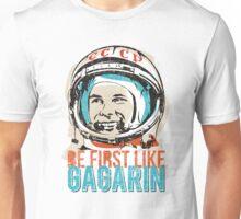 Be first like Yuri Gagarin.  Unisex T-Shirt