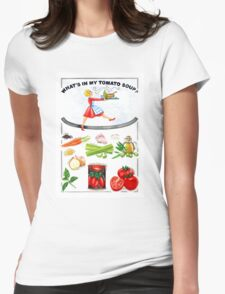 WHAT'S IN MY TOMATO SOUP? Womens Fitted T-Shirt