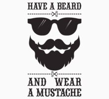 Have a beard and wear a mustache by frail