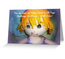 Little Rag Doll Banner - For the Love of Teddy Bears & all Toys* Greeting Card
