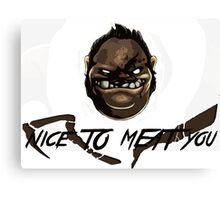 Nice to MEAT you- Pudge Canvas Print