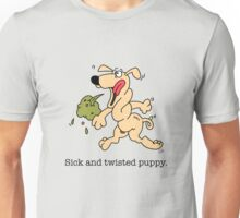 Sick and Twisted puppy. Unisex T-Shirt