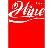 Enjoy Wine Photographic Print