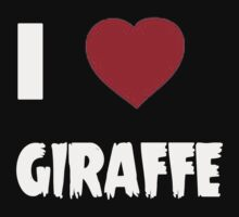 I Love Giraffe - Tshirts & Hoddies T-Shirt