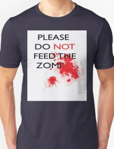 Please, do not feed the zomb*#! T-Shirt