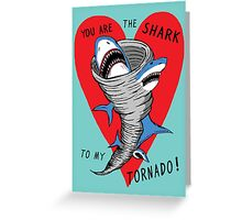Shark To My Tornado Greeting Card