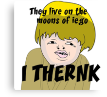 They live on the moons of iego I think... Canvas Print