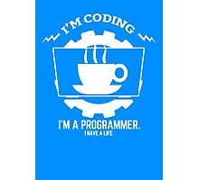 programmer : I'm coding. I am a programmer Photographic Print