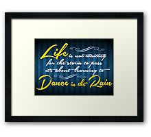 Life is not waiting for the storm to pass it's about learning to dance in the rain! Framed Print