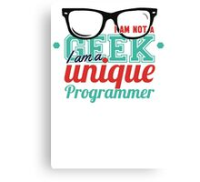 Programmer : I am not a geek, i am a unique programmer Canvas Print