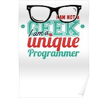 Programmer : I am not a geek, i am a unique programmer Poster