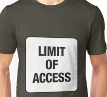 LIMIT OF ACCESS Unisex T-Shirt