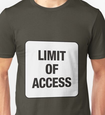 LIMIT OF ACCESS Unisex T-Shirt