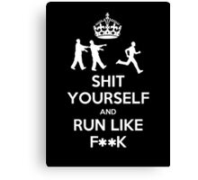 Shit yourself and run like f**k Canvas Print