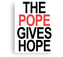 The Pope Gives Hope Canvas Print