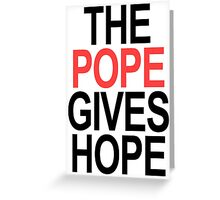 The Pope Gives Hope Greeting Card