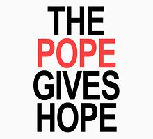 The Pope Gives Hope Unisex T-Shirt