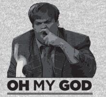 """""""Oh My God"""" - Chris Farley, Tommy Boy by tetrahedron"""