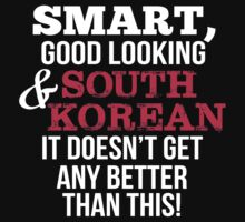 Smart Good Looking South Korean T-shirt by musthavetshirts