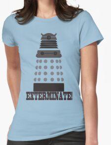 Exterminate Womens T-Shirt