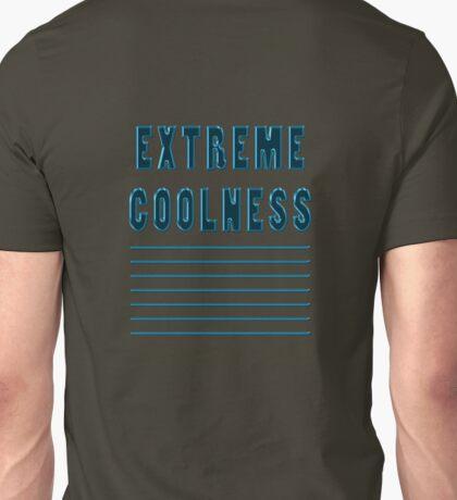EXTREME coolness *** Unisex T-Shirt