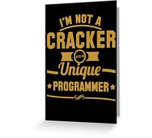 Programmer : I'm not a cracker, i'm a unique programmer Greeting Card