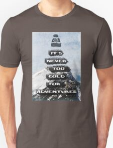 Never Too Cold for Adventures T-Shirt