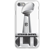 STUPID BOWL XLIX iPhone Case/Skin