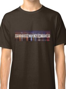 Welcome To New York Classic T-Shirt