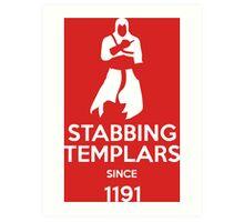 Stabbing Templars Since 1191, Assassin's Creed Art Print