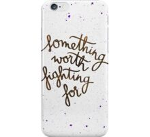 """Harry Potter """"Something worth fighting for"""" iPhone Case/Skin"""