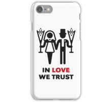 In Love We Trust (Wedding / Chamagne / 2C) iPhone Case/Skin