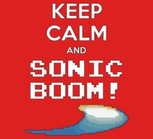 KEEP CALM AND SONIC BOOM!! by shpalman85