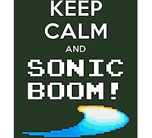 KEEP CALM AND SONIC BOOM!! Photographic Print