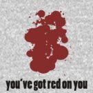 Red on you... by Riggs