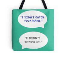 """Heathers The Musical """"I didn't catch your name""""  Tote Bag"""
