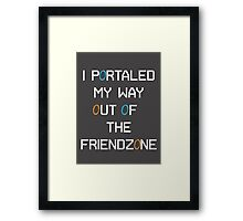I Portaled My Way out of the Friendzone - White Text Framed Print
