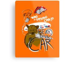 Bear is Driving Car! Metal Print