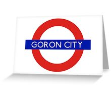 London Underground - Goron City (Zelda) Greeting Card