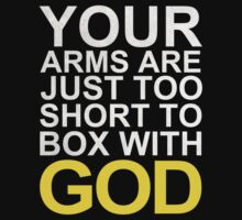 Your Arms Are Just Too Short to Box With God by GimmickDesign