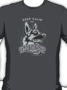 Keep Calm = Trust Your Dog T-Shirt