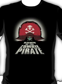 Dawn of the Zombie Pirate T-Shirt