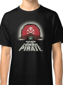 Dawn of the Zombie Pirate Classic T-Shirt