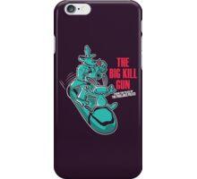 The Big Kill Gun iPhone Case/Skin